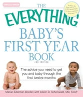 The Everything Baby's First Year Book: The advice you need to get you and baby through the first twelve months ebook by Marian Edelman Borden,Alison D. Schonwald