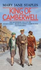 King Of Camberwell - A Novel of the Adams Family Saga eBook by Mary Jane Staples