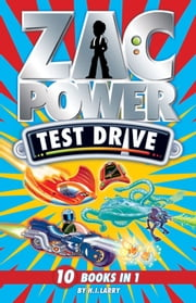 Zac Power Test Drive: 10 Books in 1 ebook by H. I. Larry