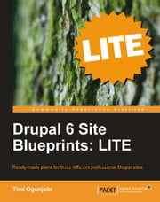 Drupal 6 Site Blueprints: LITE ebook by Timi Ogunjobi