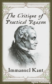 The Critique of Practical Reason (Illustrated + Audiobook Download Link + Active TOC) ebook by Immanuel Kant