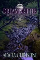 Dreamdrifter ebook by Alycia Christine