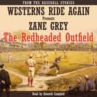 Redheaded Outfield, The - From the Baseball Stories audiobook by Zane Grey