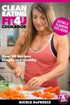 Clean Eating Fit4U ebook by Nicole DeFreece