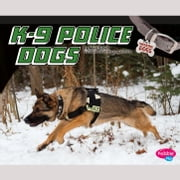 K-9 Police Dogs audiobook by Mari Schuh