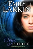 Ivy's Choice ebook by Emily Larkin