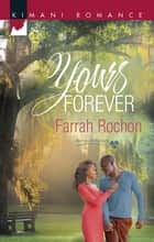 Yours Forever ebook by Farrah Rochon