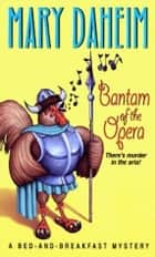 Bantam of the Opera eBook by Mary Daheim