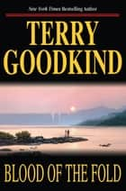Blood of the Fold ebook by Terry Goodkind