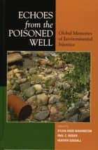 Echoes from the Poisoned Well ebook by Sylvia Hood Washington,Heather Goodall,Paul Rosier,Martin Melosi,Jeffrey Stine