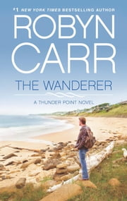 The Wanderer - Book 1 of Thunder Point series ebook by Robyn Carr