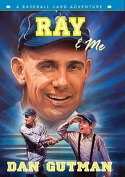 Ray & Me ebook by Dan Gutman
