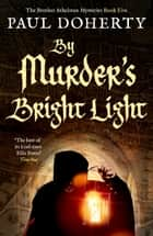 By Murder's Bright Light ebook by Paul Doherty