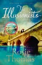 The Illusionists ebook by Rosie Thomas