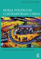 Rural Politics in Contemporary China ebook by Emily T. Yeh, Kevin J. O'Brien, Jingzhong Ye