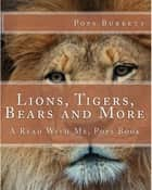 Lions, Tigers, Bears and More! ebook by Pops Burkett