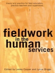Fieldwork in the Human Services - Theory and practice for field educators, practice teachers and supervisors ebook by Lesley Cooper Lynne Briggs