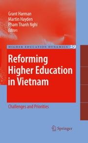 Reforming Higher Education in Vietnam - Challenges and Priorities ebook by Grant Harman,Martin Hayden,Thanh Nghi Pham