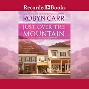 Just Over the Mountain audiobook by Robyn Carr