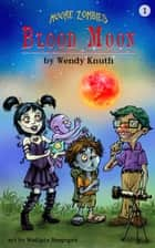 Moore Zombies: Blood Moon ebook by Wendy Knuth