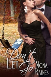 Don't Let Go ebook by Nona Raines