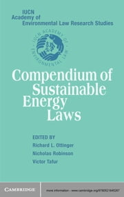 Compendium of Sustainable Energy Laws ebook by Richard L. Ottinger, Nicholas Robinson, Victor Tafur