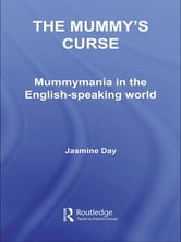 The Mummy's Curse - Mummymania in the English-speaking world ebook by Jasmine Day