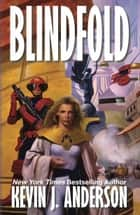 Blindfold ebook by Kevin J. Anderson