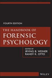 The Handbook of Forensic Psychology ebook by Irving B. Weiner,Randy K. Otto