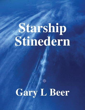 Starship Stinedern ebook by Gary L Beer