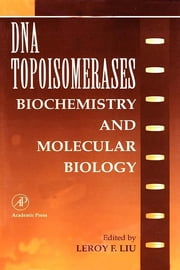 DNA Topoisomearases: Biochemistry and Molecular Biology ebook by J. Thomas August, M. W. Anders, Ferid Murad,...