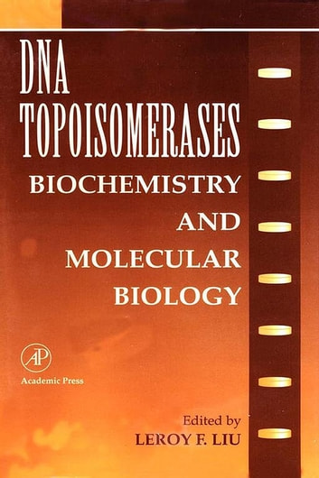 DNA Topoisomearases: Biochemistry and Molecular Biology ebook by J. Thomas August,M. W. Anders,Ferid Murad,Joseph T. Coyle,Leroy F. Liu