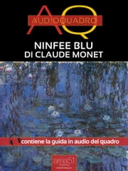 Ninfee Blu di Claude Monet - Audioquadro ebook by Paolo Beltrami