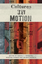 Cultures in Motion ebook by Daniel T. Rodgers,Bhavani Raman,Helmut Reimitz