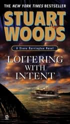 Loitering With Intent ebook by Stuart Woods