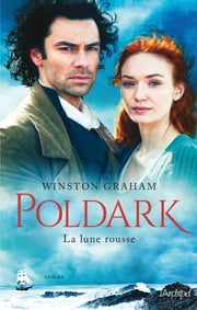 Poldark T3 : La lune rousse eBook by Winston Graham