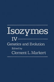 Isozymes V4: Genetics and Evolution ebook by Markert, Clement