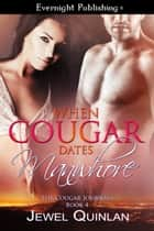 When Cougar Dates Manwhore ebook by Jewel Quinlan