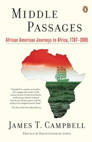 Middle Passages - African American Journeys to Africa, 1787-2005 ebook by David Levering Lewis,James T. Campbell