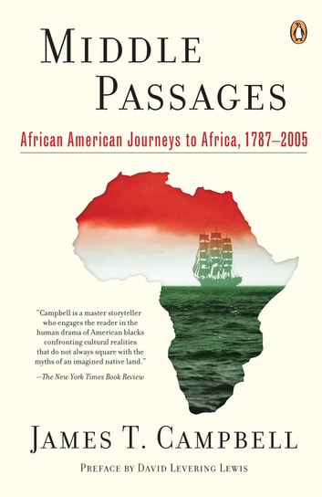 Middle Passages - African American Journeys to Africa, 1787-2005 ebook by James T. Campbell,David Levering Lewis