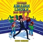 Abraham Lincoln, Pro Wrestler audiobook by Steve Sheinkin, Marc Thompson