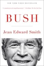 Bush ebook by Jean Edward Smith