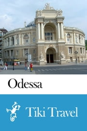 Odessa (Ukraine) Travel Guide - Tiki Travel ebook by Tiki Travel