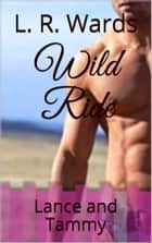 Wild Ride; Lance and Tammy ebook by