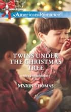 Twins Under the Christmas Tree ebook by Marin Thomas