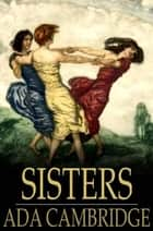 Sisters ebook by Ada Cambridge