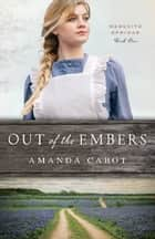 Out of the Embers (Mesquite Springs Book #1) ebook by Amanda Cabot
