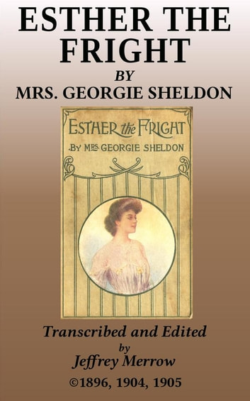 Esther, the Fright - The Romance of a Pair of Rubies ebook by Georgie Sheldon