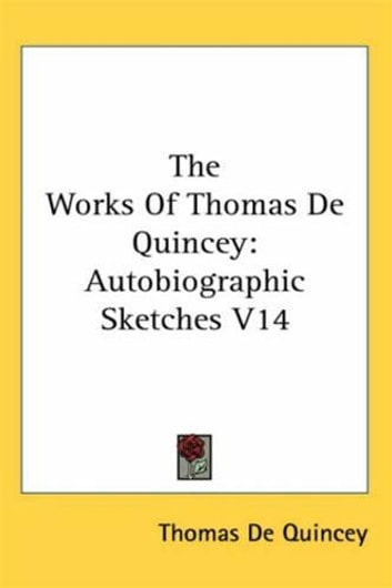 Autobiographic Sketches ebook by Thomas De Quincey