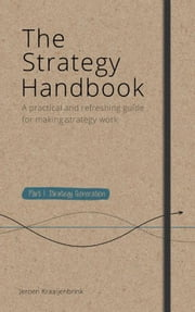 The Strategy Handbook - a practical and refreshing guide for making strategy work ebook by Jeroen Kraaijenbrink